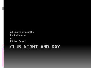 Club Night and Day