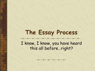 The Essay Process