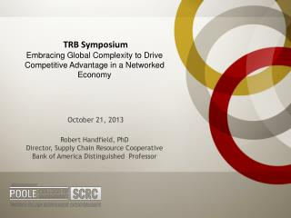 TRB Symposium Embracing Global Complexity to Drive Competitive Advantage in a Networked  Economy