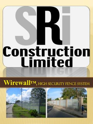 Wirewall ™ ,  High Security Fence System