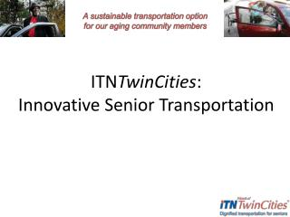 ITN TwinCities : Innovative Senior Transportation