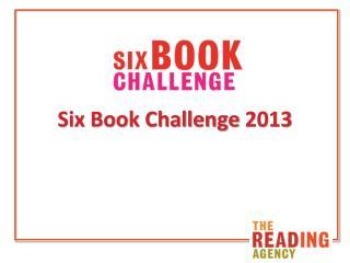 Six Book Challenge 2013