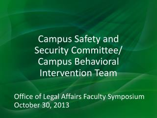 Campus Safety and  Security Committee/ Campus Behavioral Intervention Team
