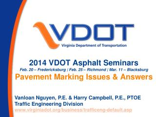 2014 VDOT Asphalt Seminars Feb. 20 – Fredericksburg | Feb. 25 – Richmond | Mar. 11 – Blacksburg Pavement Marking Issues