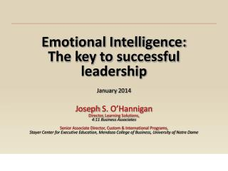 Emotional Intelligence: The key to successful leadership January  2014 Joseph  S. O'Hannigan Director,  Learning Soluti