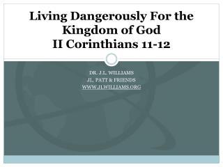 Living Dangerously For the Kingdom of God II Corinthians 11-12