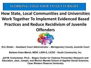How State, Local Communities and Universities Work Together To Implement Evidenced Based Practices and Reduce Recidivis