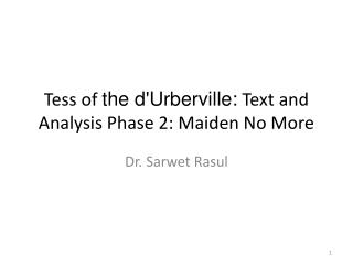 Tess of  the  d'Urberville :  Text and Analysis Phase 2: Maiden No More