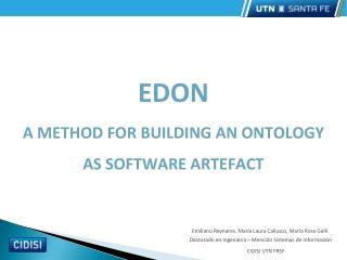 EDON A METHOD FOR BUILDING AN ONTOLOGY  AS SOFTWARE ARTEFACT