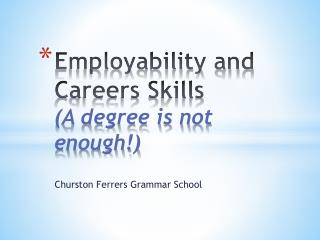 Employability and Careers Skills (A degree is not enough!)