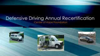Defensive Driving  A nnual Recertification
