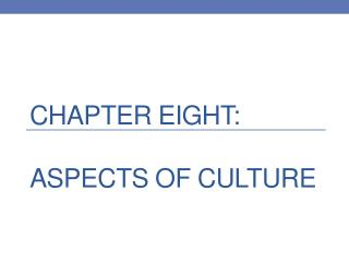 Chapter Eight: Aspects of culture