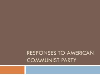 Responses to American Communist Party