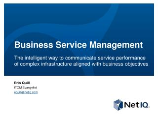 Business Service Management  The intelligent way to communicate service performance of complex infrastructure aligned w
