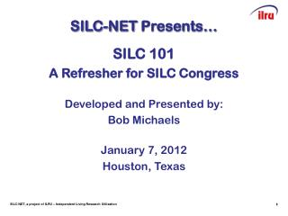 SILC-NET  Presents…