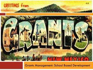 Grants Management: School Based Development