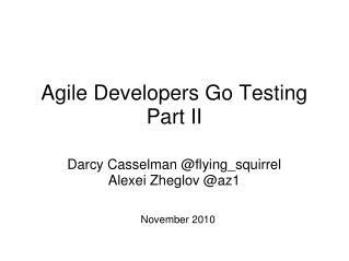 Agile Developers Go Testing Part II