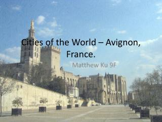 Cities of the World  – Avignon, France.