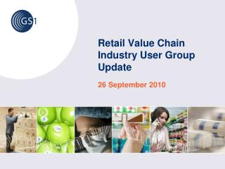 Retail Value Chain  Industry User Group Update