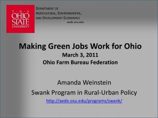 Making Green Jobs Work for Ohio March 3, 2011 Ohio Farm Bureau Federation