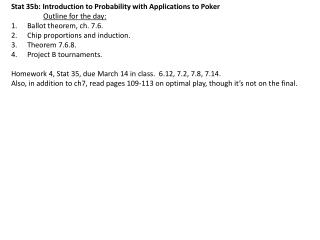 Stat 35b: Introduction to Probability with Applications to Poker Outline for the day: Ballot theorem, ch. 7.6. Chip pro