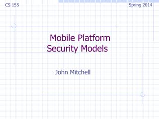 Mobile  Platform  Security Models
