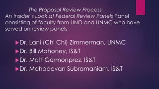 Dr. Lani (Chi Chi) Zimmerman,  UNMC Dr . Bill Mahoney,  IS&T Dr . Matt  Germonprez , IS&T  Dr .  Mahadevan Subramaniam