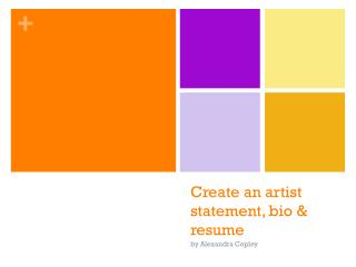 Create an artist statement, bio & resume