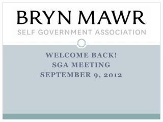 WELCOME BACK!  SGA Meeting  September 9, 2012