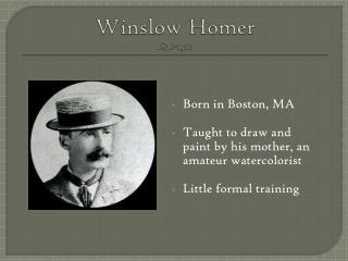 Winslow Homer 1836-1910