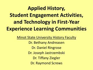 Applied History,   Student Engagement Activities,  and Technology in First-Year Experience Learning Communities