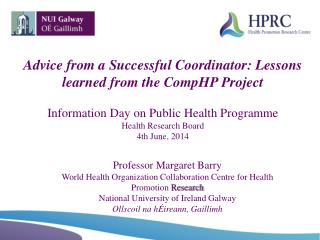Professor Margaret Barry World Health Organization Collaboration Centre for Health Promotion  Research  National Univer