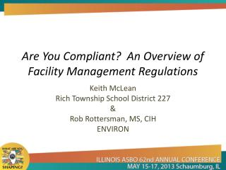 Are You Compliant?  An Overview of Facility Management Regulations