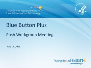 Blue Button Plus Push Workgroup Meeting