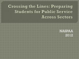 Crossing the Lines: Preparing Students for Public Service Across Sectors