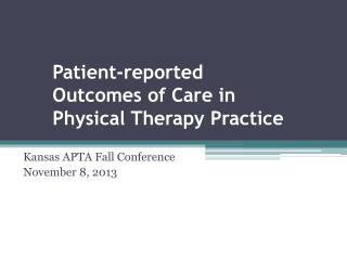 Patient-reported Outcomes of Care in Physical Therapy Practice