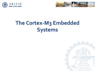 The Cortex-M3 Embedded Systems