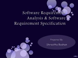 Software Requirement Analysis & Software Requirement Specification