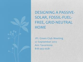 Designing a Passive-Solar, Fossil-fuel-free, grid-neutral home