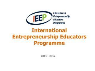 International Entrepreneurship Educators  Programme