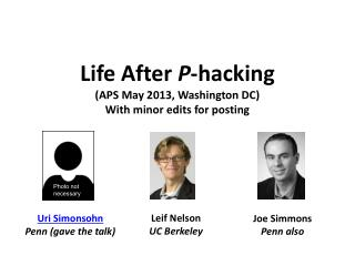 Life  After  P -hacking (APS May 2013, Washington DC)  With minor edits for posting