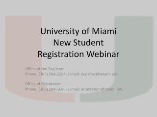University  of Miami New Student Registration  Webinar