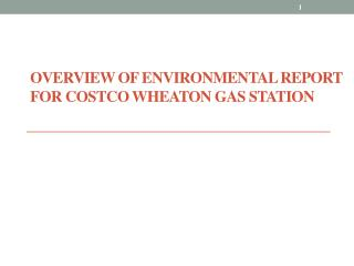 Overview of Environmental Report for Costco Wheaton Gas Station