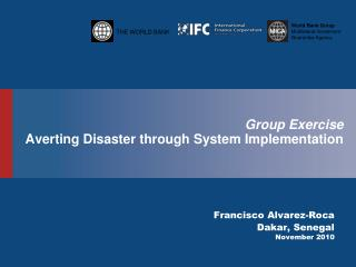 Group Exercise Averting Disaster through System Implementation