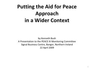 An Aid for Peace Approach is one that seeks to weave or to re-weave personal relationships within and between groups fo