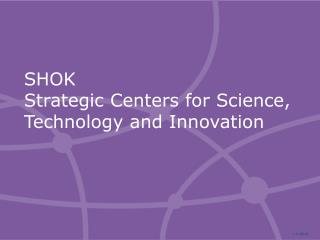SHOK Strategic Centers for Science, Technology and Innovation