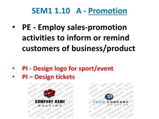 SEM1 1.10   A -  Promotion