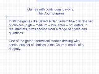 Games with continuous payoffs. The Cournot game