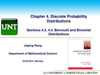 Chapter 4. Discrete Probability Distributions Sections 4.3, 4.4. Bernoulli and Binomial Distributions