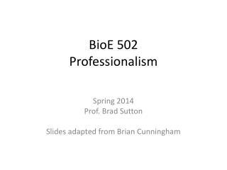 BioE  502 Professionalism